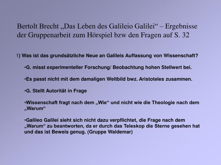 """Bertolt Brecht """"Das Leben des Galileio Galilei"""" – Ergebnisse der Gruppenarbeit zum Hörspiel bzw den Fragen auf S. 32"""