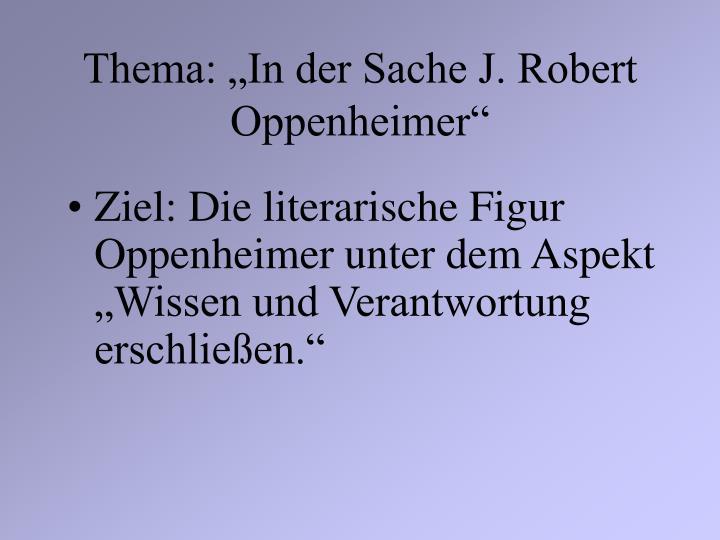 "Thema: ""In der Sache J. Robert Oppenheimer"""