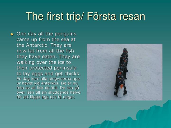 The first trip/ Första resan