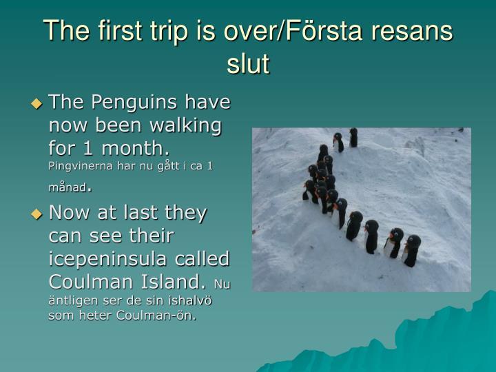 The first trip is over/Första resans slut