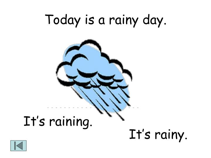 Today is a rainy day.