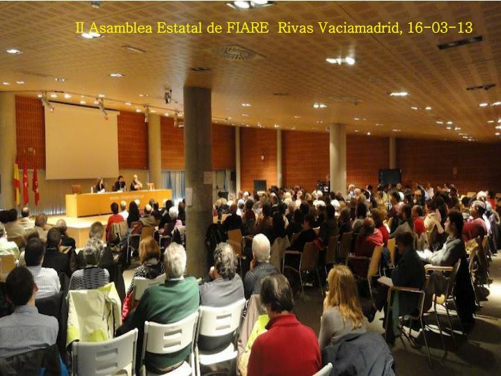 II Asamblea Estatal de FIARE  Rivas Vaciamadrid, 16-03-13