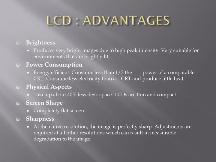LCD : ADVANTAGES