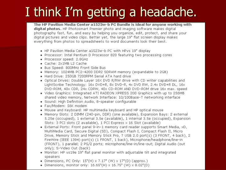 I think I'm getting a headache.