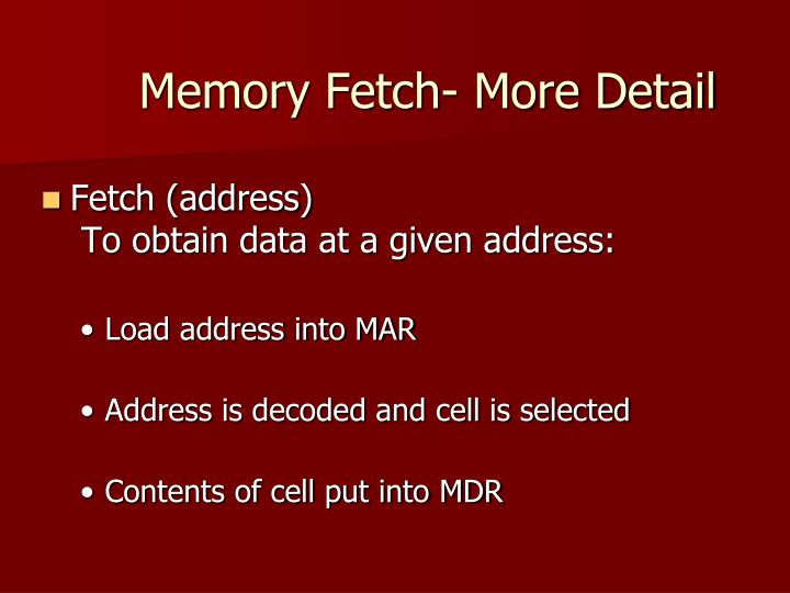Memory Fetch- More Detail