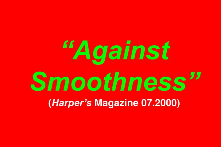 Against Smoothness