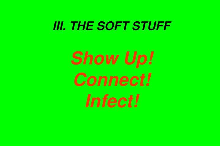 III. THE SOFT STUFF