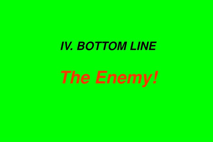 IV. BOTTOM LINE