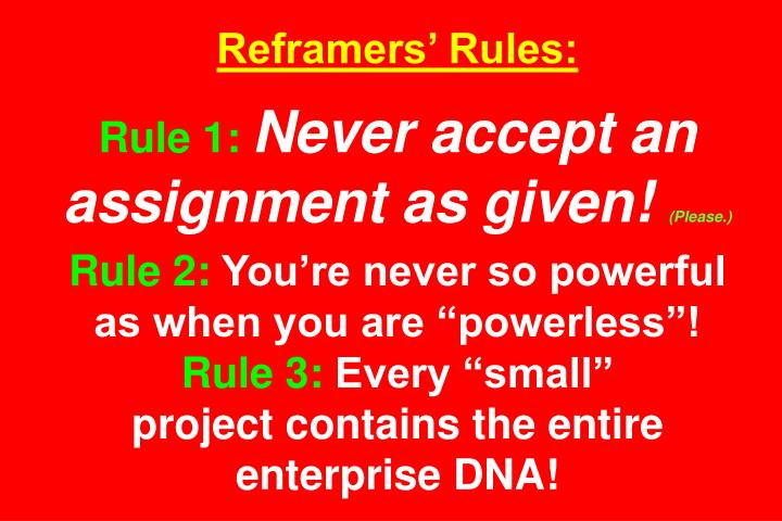Reframers Rules: