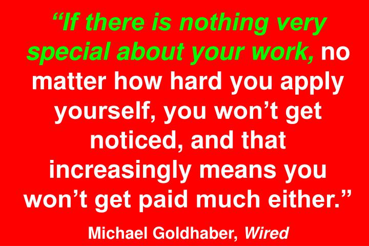 If there is nothing very special about your work,