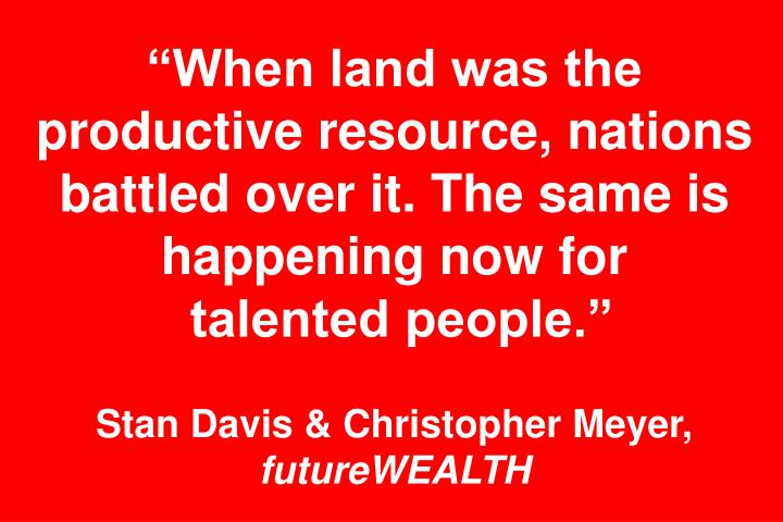 When land was the productive resource, nations battled over it. The same is happening now for