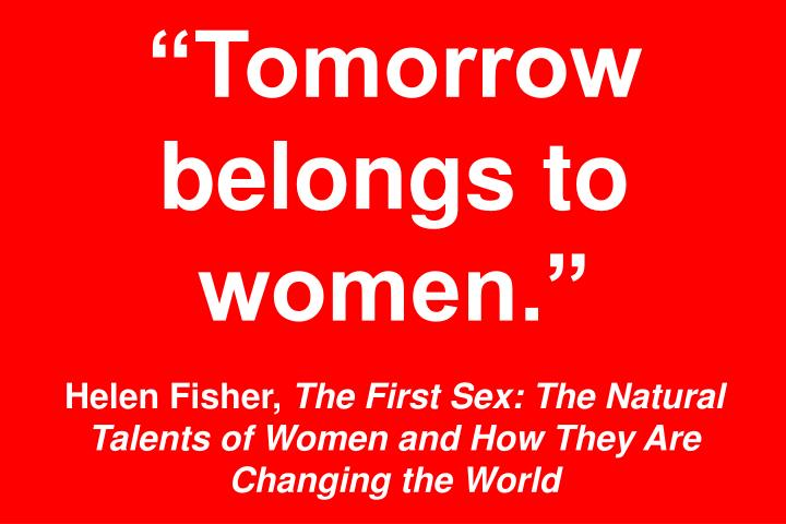 """Tomorrow belongs to women."""
