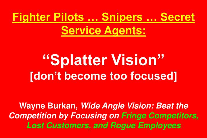 Fighter Pilots  Snipers  Secret Service Agents: