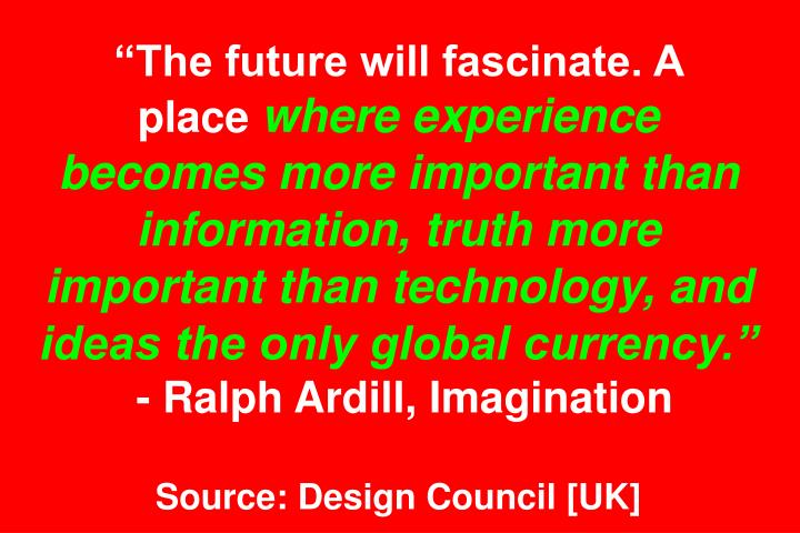 The future will fascinate. A