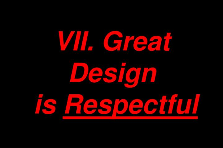 VII. Great Design
