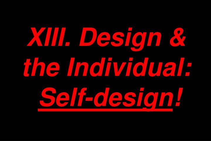 XIII. Design & the Individual: