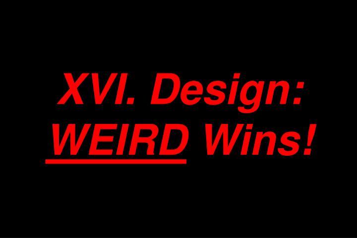 XVI. Design: