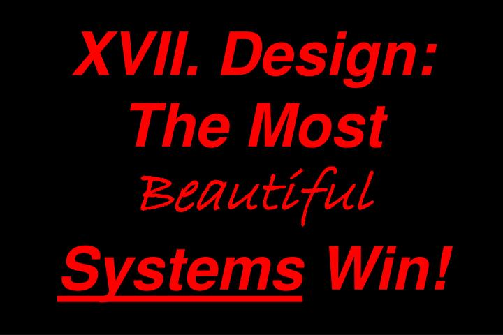 XVII. Design: The Most