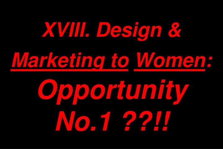 XVIII. Design &