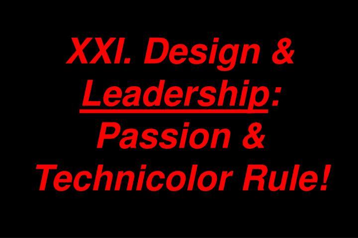 XXI. Design &