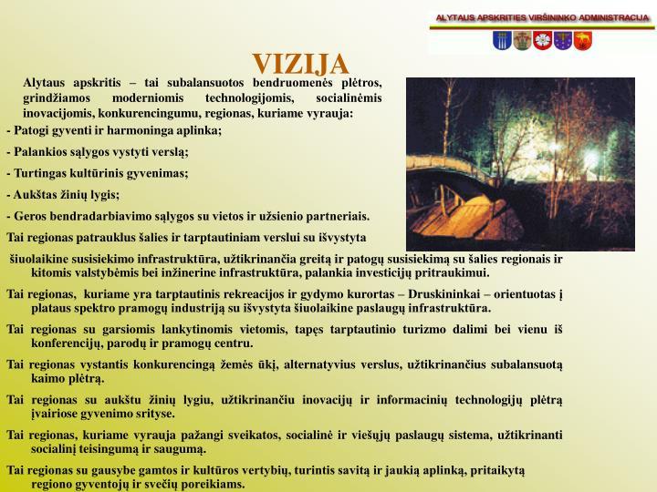 - Patogi gyventi ir harmoninga aplinka;