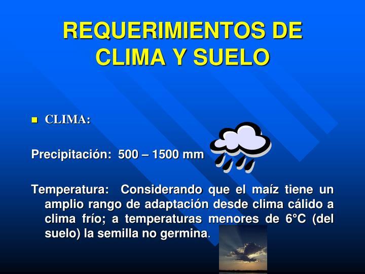 REQUERIMIENTOS DE CLIMA Y SUELO