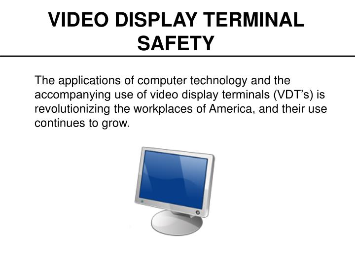 Video display terminal safety