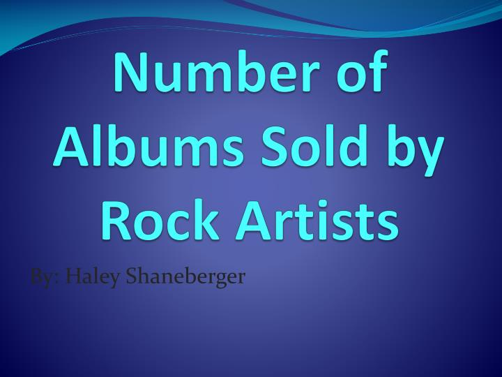 Number of albums sold by rock artists