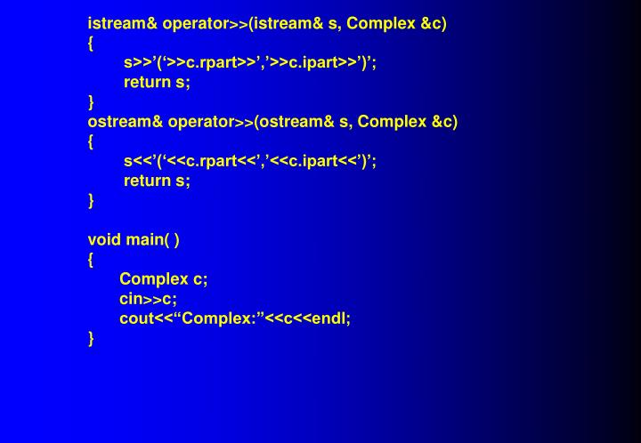istream& operator>>(istream& s, Complex &c)