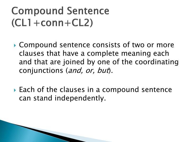 Compound Sentence (CL1+conn+CL2)
