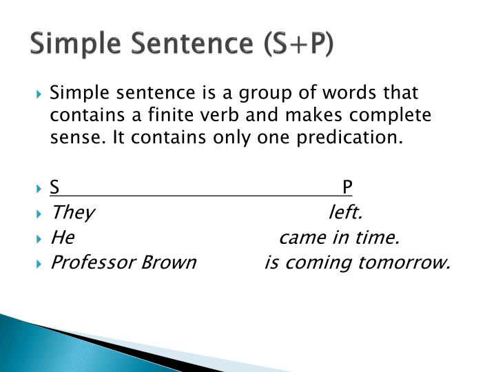 Simple Sentence (S+P)