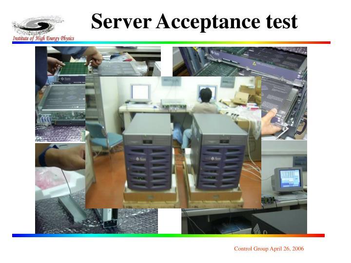 Server Acceptance test