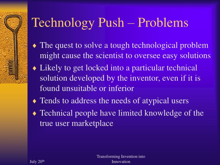 Technology Push – Problems