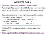 welcome asl 2