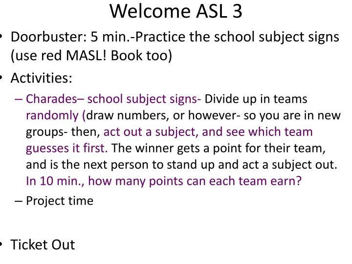 Welcome ASL 3