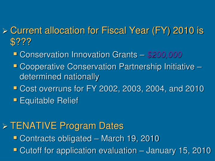 Current allocation for Fiscal Year (FY) 2010 is $???