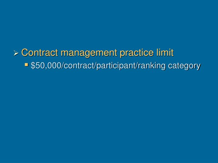 Contract management practice limit