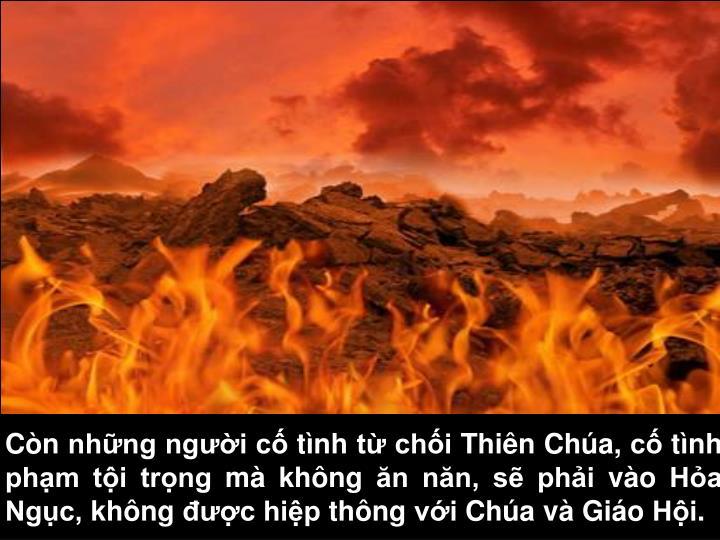 Cn nhng ngi c tnh t chi Thin Cha, c tnh phm ti trng m khng n nn, s phi vo Ha Ngc, khng c hip thng vi Cha v Gio Hi.