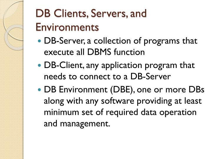 DB Clients, Servers, and Environments