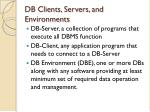 db clients servers and environments