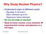 why study nuclear physics