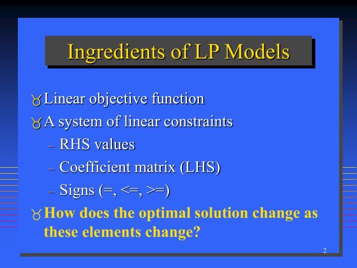 Ingredients of LP Models