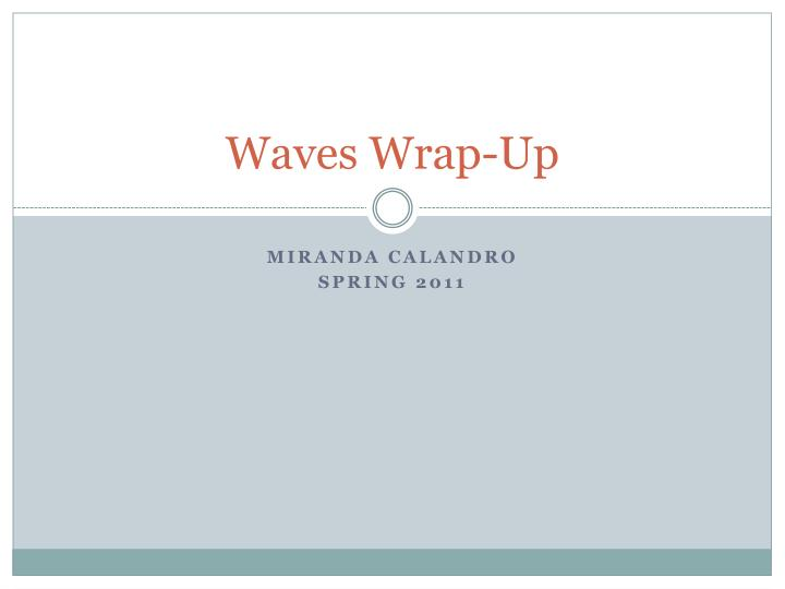 waves wrap up
