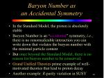 baryon number as an accidental symmetry