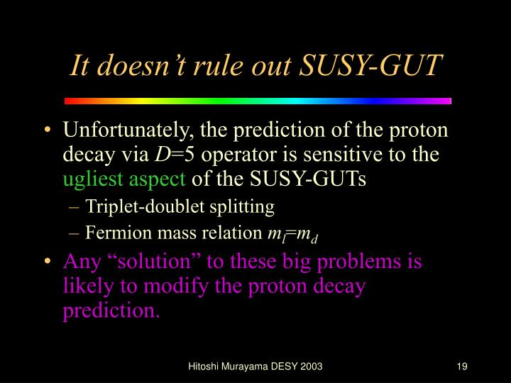 It doesn't rule out SUSY-GUT