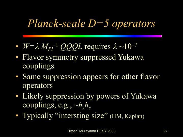 Planck-scale D=5 operators