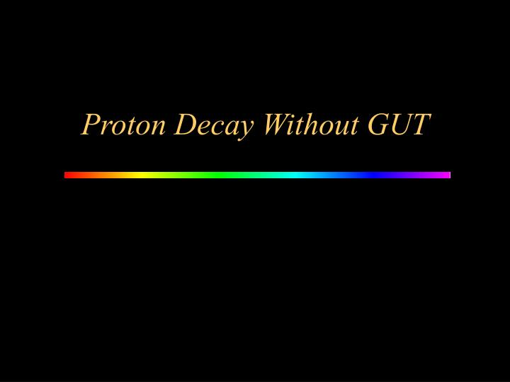 Proton Decay Without GUT