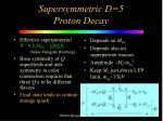 supersymmetric d 5 proton decay1