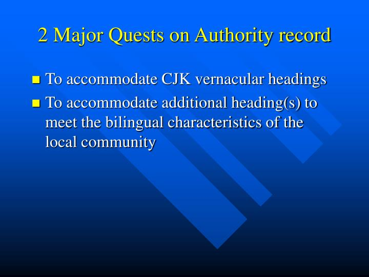 2 major quests on authority record