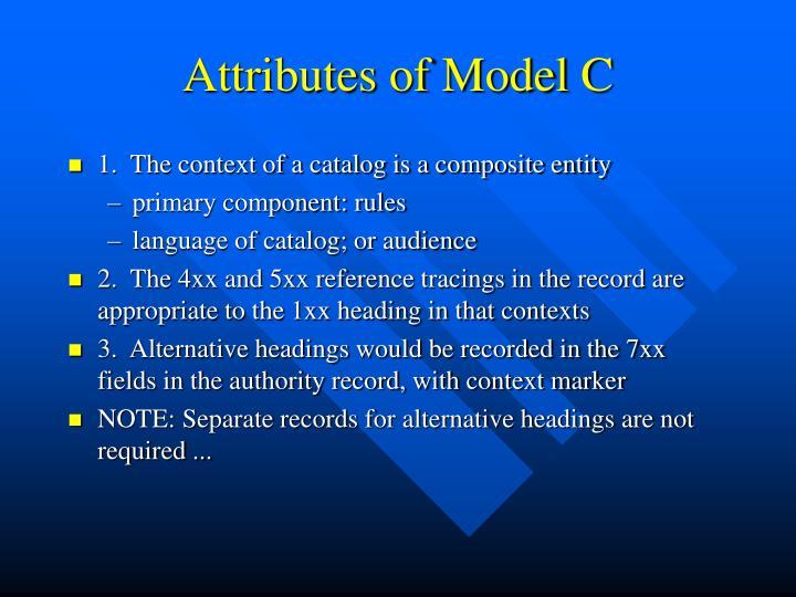 Attributes of Model C